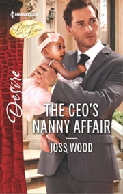 The CEO's Nanny Affair - A Single Dad Romance ebook by Joss Wood