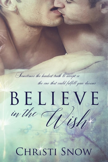 Believe in the Wish ebook by Christi Snow
