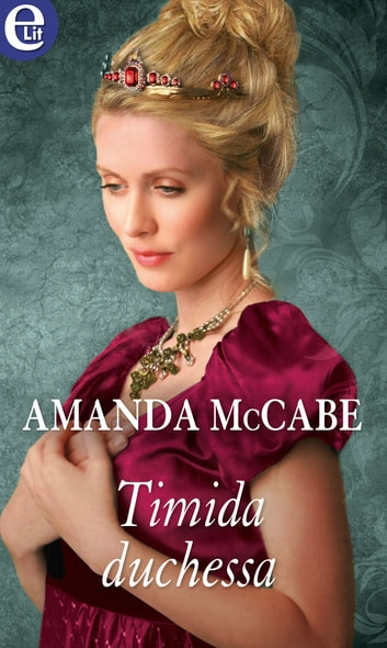 Timida duchessa (eLit) ebook by Amanda McCabe