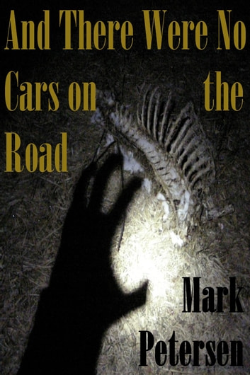 And There Were No Cars on the Road eBook by Mark Petersen