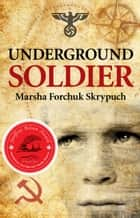 Underground Soldier ebook by Marsha Forchuk Skrypuch