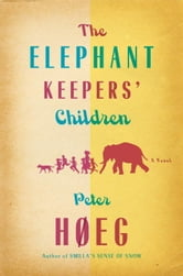 The Elephant Keepers' Children ebook by Peter Hoeg