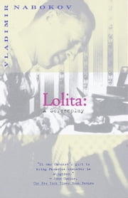 Lolita: A Screenplay ebook by Vladimir Nabokov