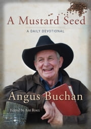 A Mustard Seed - A daily devotional ebook by Angus Buchan