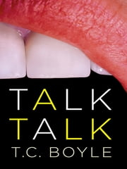 Talk Talk ebook by T.C. Boyle