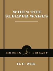 When the Sleeper Wakes ebook by H.G. Wells,Orson Scott Card