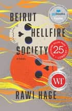 Beirut Hellfire Society ebook by Rawi Hage