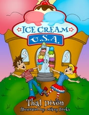 Ice Cream USA ebook by Thal Dixon,Mikey Brooks