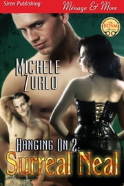 Hanging On 2: Surreal Neal ebook by Michele Zurlo