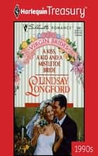 A Kiss, A Kid And A Mistletoe Bride ebook by Lindsay Longford