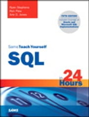 Sams Teach Yourself SQL in 24 Hours ebook by Ryan Stephens,Ron Plew,Arie D. Jones