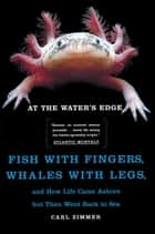 At the Water's Edge ebook by Carl Zimmer