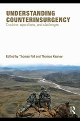 Understanding Counterinsurgency Warfare: Origins, Operations, Challenges ebook by Keaney, Thomas A.