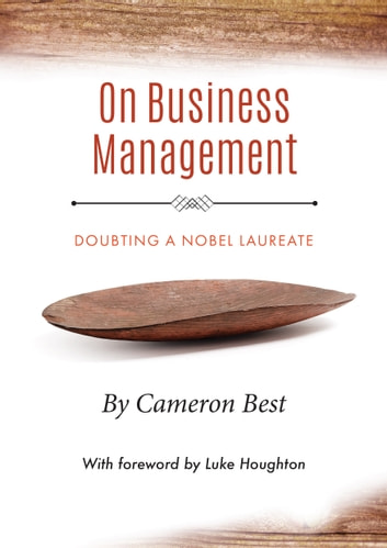 On Business Management - Doubting a Nobel Laureate ebook by Cameron Best