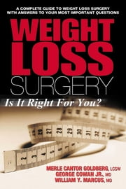 Weight Loss Surgery - Is It Right for You? ebook by Merle Cantor Goldberg, George, Jr. Cowan,...