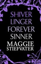 Shiver Series (Shiver, Linger, Forever, Sinner) EBOOK bundle ebook by Maggie Stievater