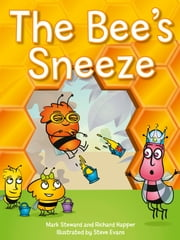 The Bee's Sneeze ebook by Richard Happer, Mark Steward