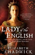 Lady of the English ebook by Elizabeth Chadwick