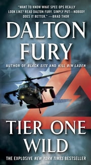 Tier One Wild - A Delta Force Novel ebook by Dalton Fury