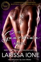 Her Guardian Angel: A Demonica Underworld/Masters and Mercenaries Novella ebook by