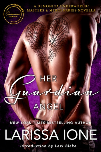 Her Guardian Angel: A Demonica Underworld/Masters and Mercenaries Novella ebook by Larissa Ione,Lexi Blake