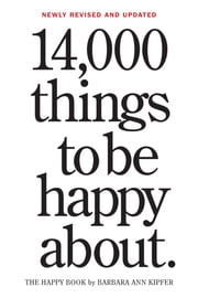 14,000 Things to be Happy About. - Revised and Updated edition ebook by Barbara Ann Kipfer