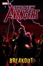 New Avengers Vol. 1: Breakout ebook by Brian Michael Bendis, David Finch, Danny Miki