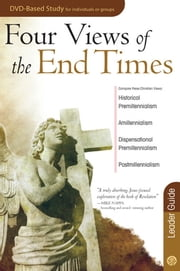 Four Views of the End Times Leader Guide ebook by Timothy Paul Jones