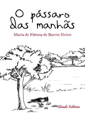 Pássaro das Manhãs ebook by Maria de Fátima Neves