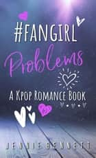 #fangirlproblems - K-pop Romance, #5 ebook by Jennie Bennett