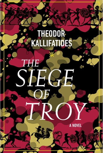 The Siege of Troy - A Novel ebook by Theodor Kallifatides