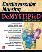 Cardiovascular Nursing Demystified ebook by Jim Keogh