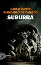 Suburra ebook by Carlo Bonini, Giancarlo De Cataldo