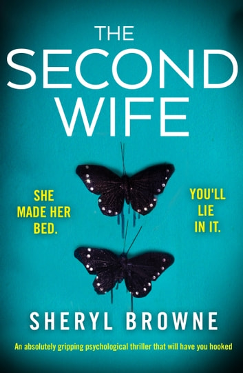 The Second Wife - An absolutely gripping psychological thriller that will have you hooked ebook by Sheryl Browne