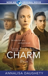 Love Finds You in Charm, Ohio ebook by Annalisa  Daughety
