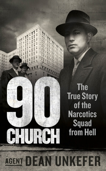 90 Church - The True Story of the Narcotics Squad from Hell ebook by Dean Unkefer