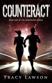 Counteract - Book One of the Resistance Series ebook by Tracy Lawson