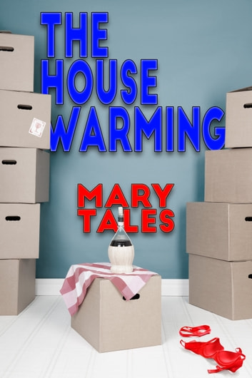 The House Warming ebook by Mary Tales