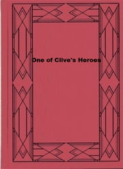 One of Clive's Heroes - A Story of the Fight for India ebook by Herbert Strang