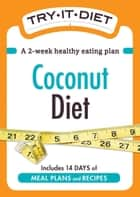 Try-It Diet: Coconut Oil Diet ebook by Media Adams