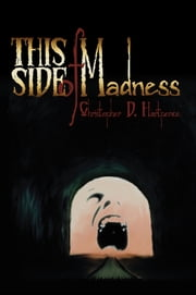 This Side of Madness ebook by Christopher D. Hartpence