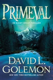 Primeval - An Event Group Thriller ebook by David Golemon