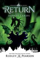 Kingdom Keepers The Return: Disney Lands - Disney Lands ebook by Ridley Pearson