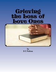 """Grieving the Loss of Love Ones"" ebook by SC Fulton"