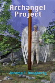 Archangel Project ebook by Jerome Dougherty