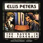 The Raven in the Foregate - The Twelfth Chronicle of Brother Cadfael audiobook by Ellis Peters