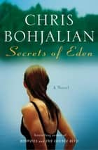 Secrets of Eden - A Novel ebook by Chris Bohjalian