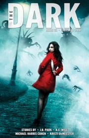 The Dark Issue 33 ebook by J.B. Park, A.C. Wise, Michael Harris Cohen,...