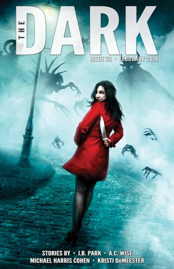 The Dark Issue 33 ebook by J.B. Park,A.C. Wise,Michael Harris Cohen,Kristi DeMeester