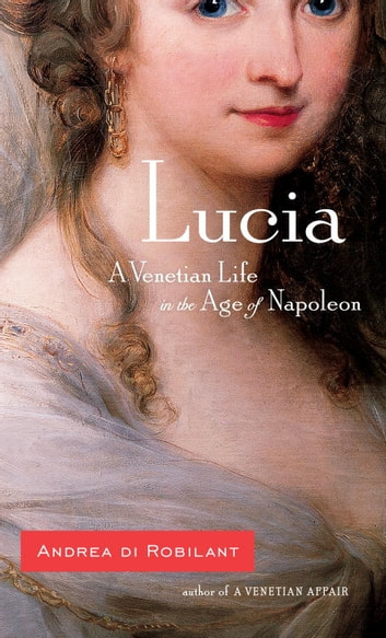 Lucia ebook by Andrea Di Robilant
